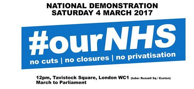 #OurNHS – National Demonstration – Saturday 4th March 2017